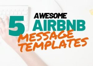 AIRBNB MESSAGE TEMPLATES AND TIPS