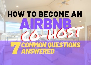 How to Become an Airbnb Co-Host: 7 Common Questions Answered