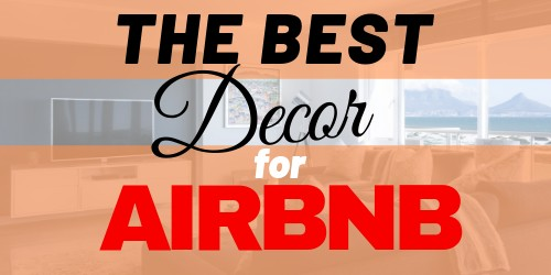 The Best Décor for Airbnb: 13+ Amazing Ideas For Hosts