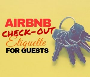 Airbnb Checkout Etiquette For Guests
