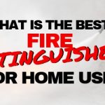 Best Fire Extinguisher For Home Use