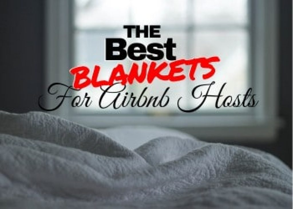 The Best Blankets For Airbnb Hosts