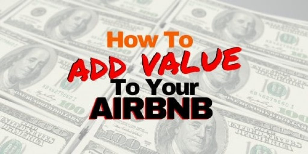 How To Add Value To Your Airbnb