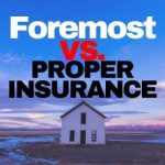 Foremost vs. Proper Insurance Review