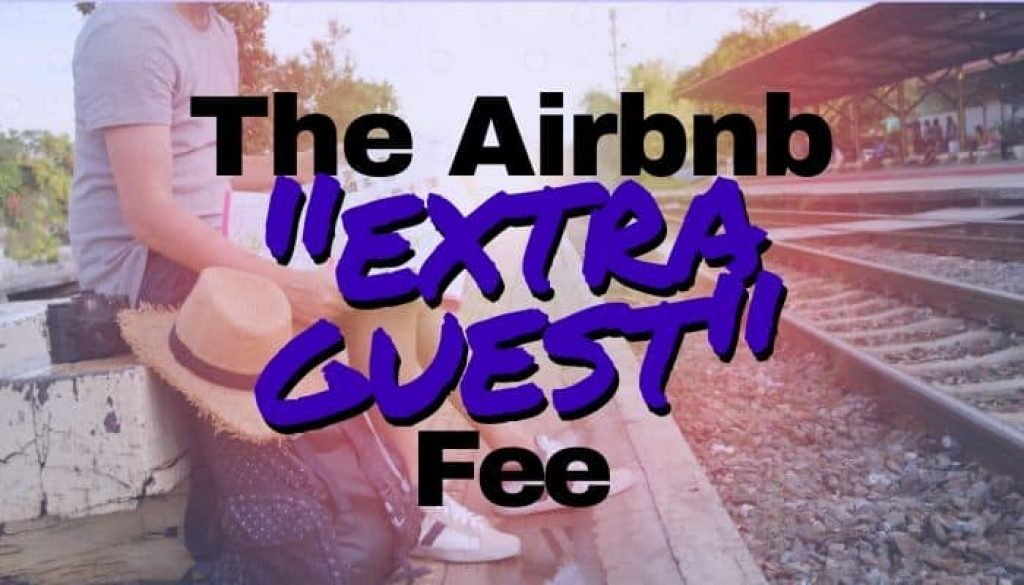 Airbnb Extra Guest Fee