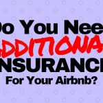 Do You Need Additional Insurance for Your Airbnb
