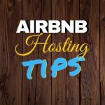 Airbnb Hosting Tips