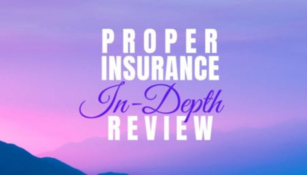 Proper Insurance Review