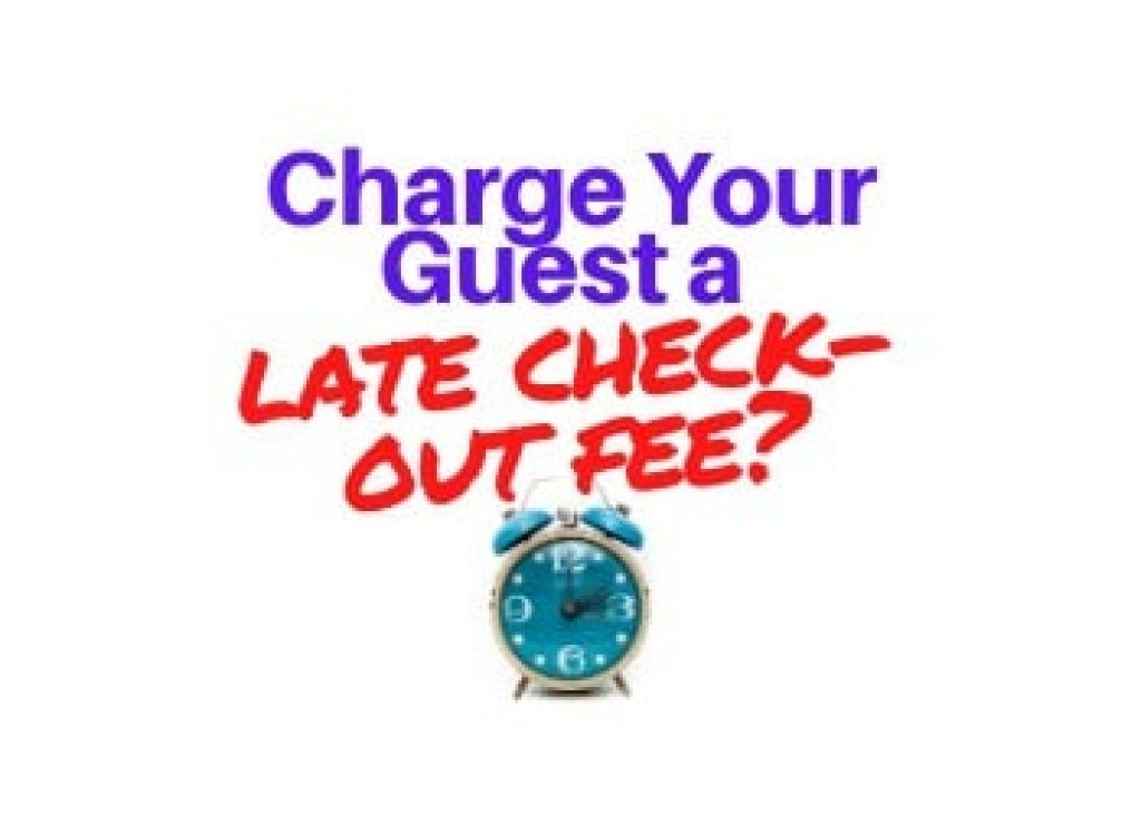 Should You Charge Your Airbnb Guest a Late Check Out Fee