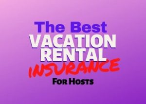The Best Vacation Rental Damage Insurance for Hosts