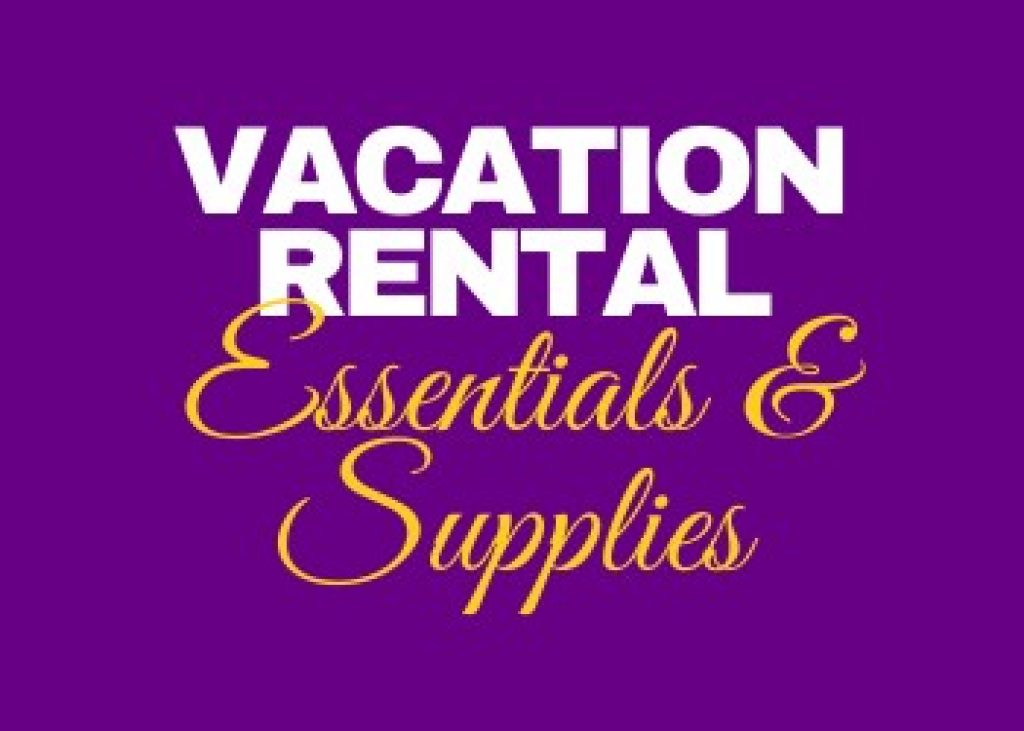 Vacation Rental Essentials and Supplies