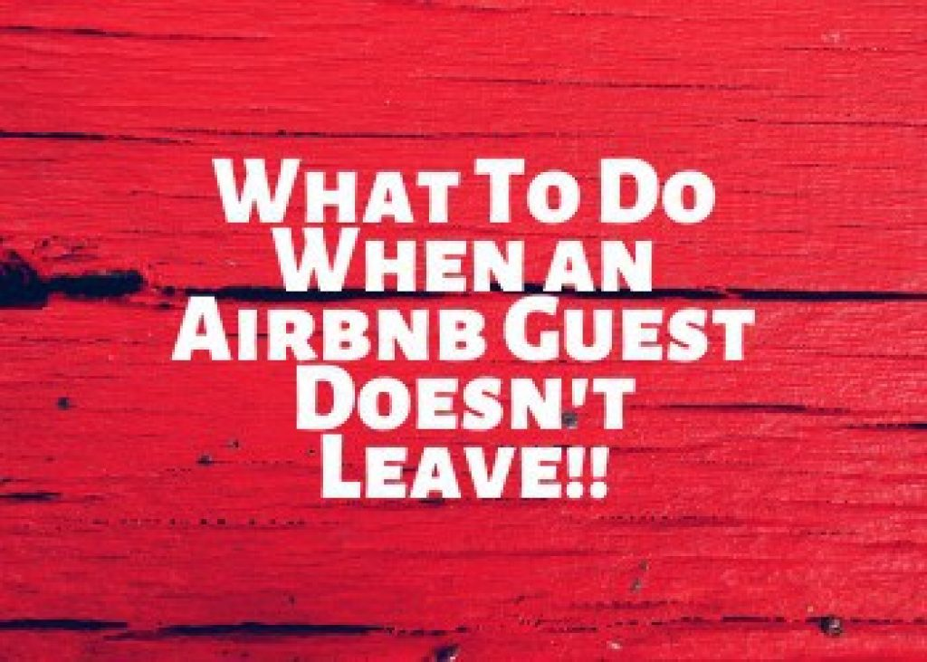 What Happens if an Airbnb Guest Doesnt Leave