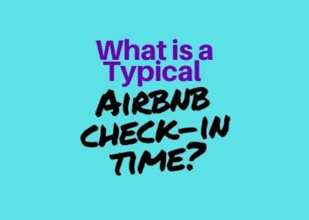 What is a Typical Airbnb Check In Time