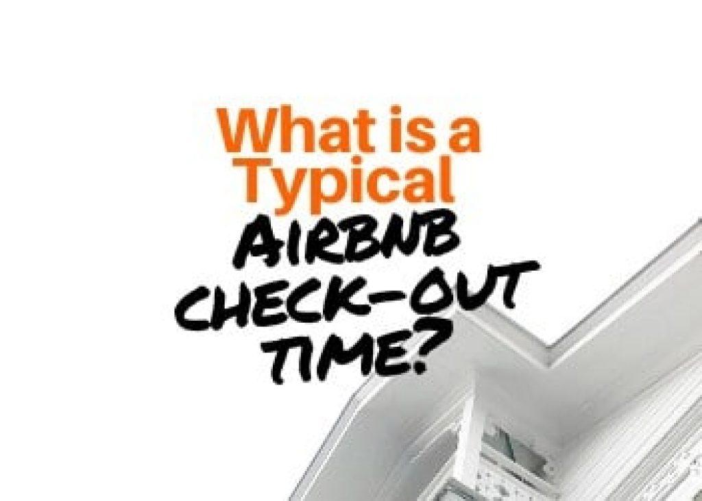 What is a Typical Airbnb Check Out Time