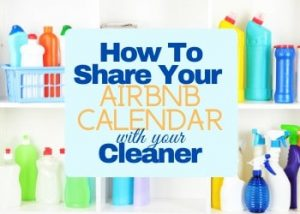 How to Share Your Airbnb Calendar with Your Cleaner