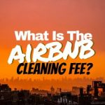 What is the Airbnb Cleaning Fee