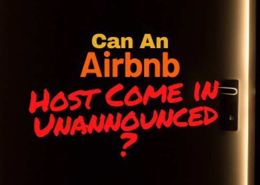 Can an Airbnb Host Come In Unannounced