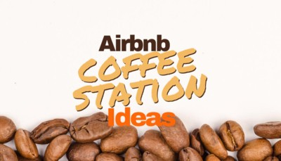 Airbnb Coffee Station Ideas to Wow Your Guests [2021]
