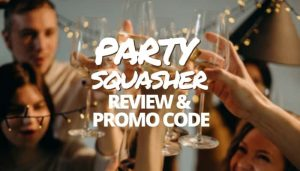 Party Squasher Review & Promo Code
