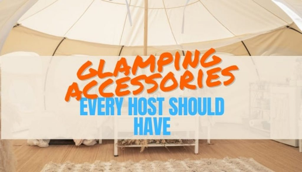Glamping Accessories for Hosts