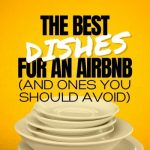 Best Dishes for an Airbnb